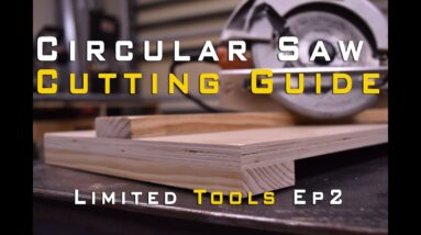 Circular Saw Cutting Guide | Limited Tools Episode 002
