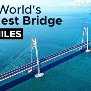 Megaprojects: The Longest Bridge In The World