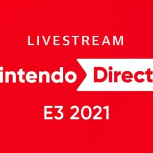 Nintendo Direct E3 2021: Watch with us LIVE